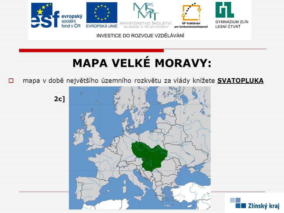 MAPA VELKÉ MORAVY: mapa v době největšího územního rozkvětu za vlády knížete SVATOPLUKA 2c]